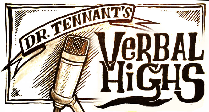 Dr Tennant's Verbal Highs Podcast
