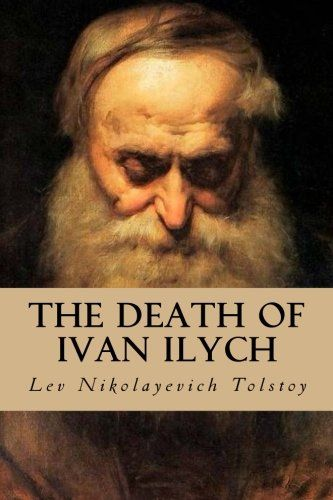 the death of ivan ilych by leo tolstoy brian t miller stories matter
