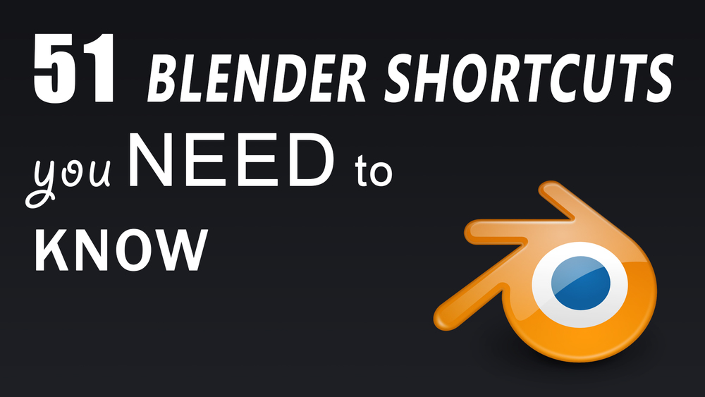 51-Blender-Shortcuts-You-Need-To-Know.jpg