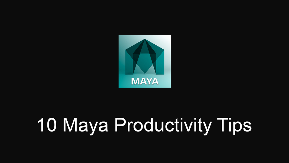 10-Maya-Productivity-Tips.jpg
