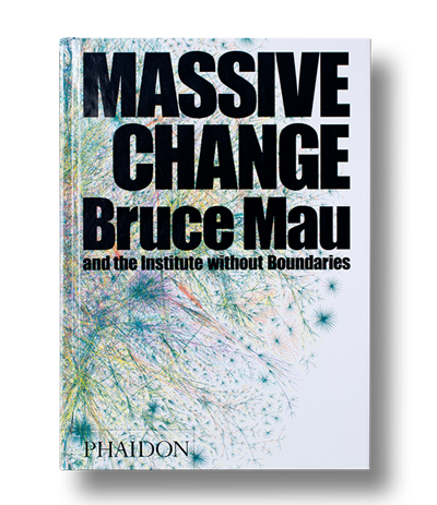 Bruce Mau Massive Change Book Cover.