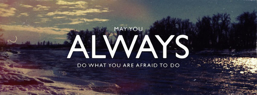 Always-Do-What-You-Are-Afraid-To-Do