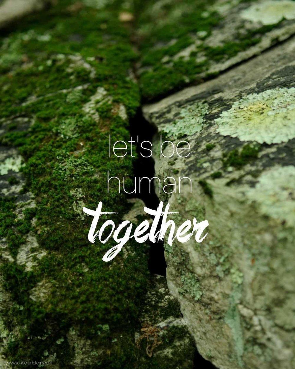 Lets Be Human Together Jasper Fern