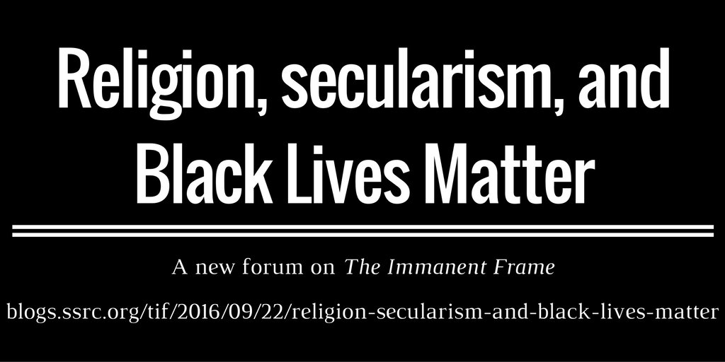 immanent frame dialogue on religion secularism and black lives matter