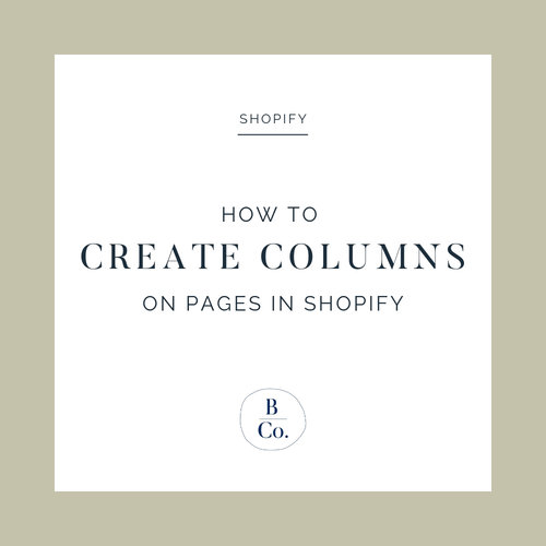 Creating Columns on Pages in Shopify — Burnette + Co