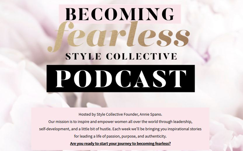 Visit   HERE   to listen to Annie Spano's   BECOMING FEARLESS   podcast.