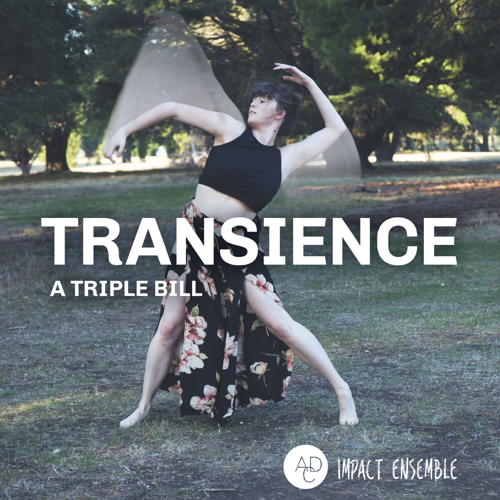 Transience: a Triple-Bill (2018)  Chapel Off Chapel & Shenton Performing Arts Centre
