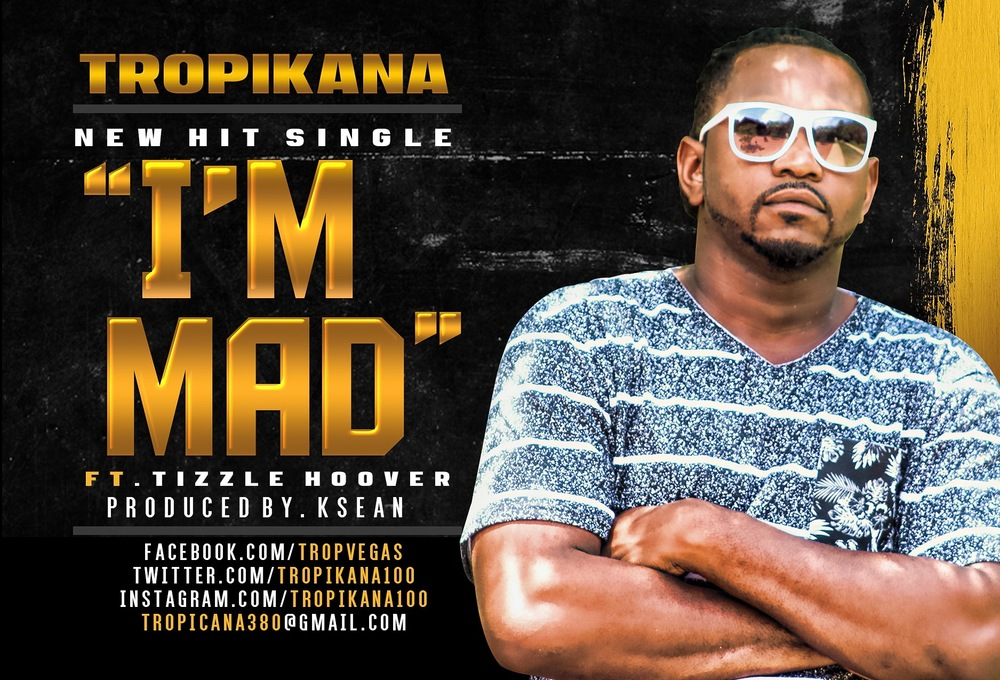 Tropikana ft. Tizzle Hoover - I'm Mad artwork.JPG