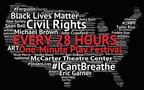 Every 28 Hours  Performance and Discussion   Members of Breaking Bread and the Westminster Foundation board attended  the  Every 28 Hours  play festival at the McCarter Theatre  last month.  Every 28 Hours  is a collection of one-minute plays that began during the Black Lives Matter Movement following Michael Brown Jr.'s death in Ferguson, Missouri. The title derives from the statistic that an African American person dies by police use of force every twenty-eight hours in the United States. We met at Nassau Presbyterian Church a week later to discuss violence, racism, and inequality in America, and what habits we can practice to work toward racial justice.