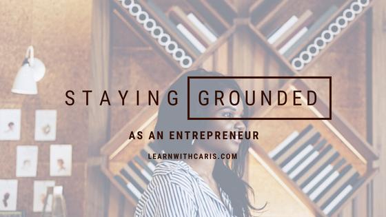 stayinggroundedasanentrepreneur