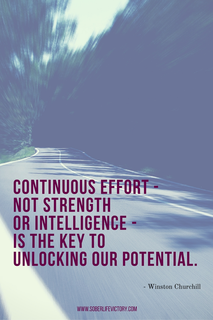 Continuous effort - not strength or intelligence - is the key to unlocking our potential..jpg