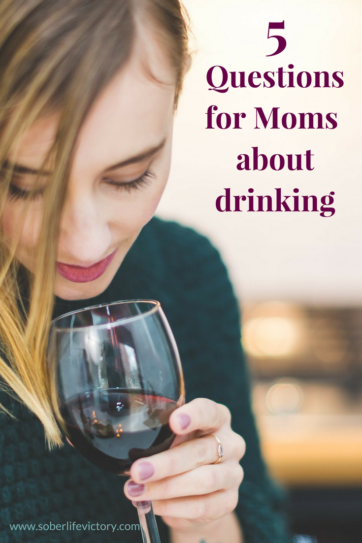 5 Questions for Mom's about drinking.png