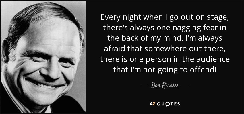 quote-every-night-when-i-go-out-on-stage-there-s-always-one-nagging-fear-in-the-back-of-my-don-rickles-127-58-86.jpg