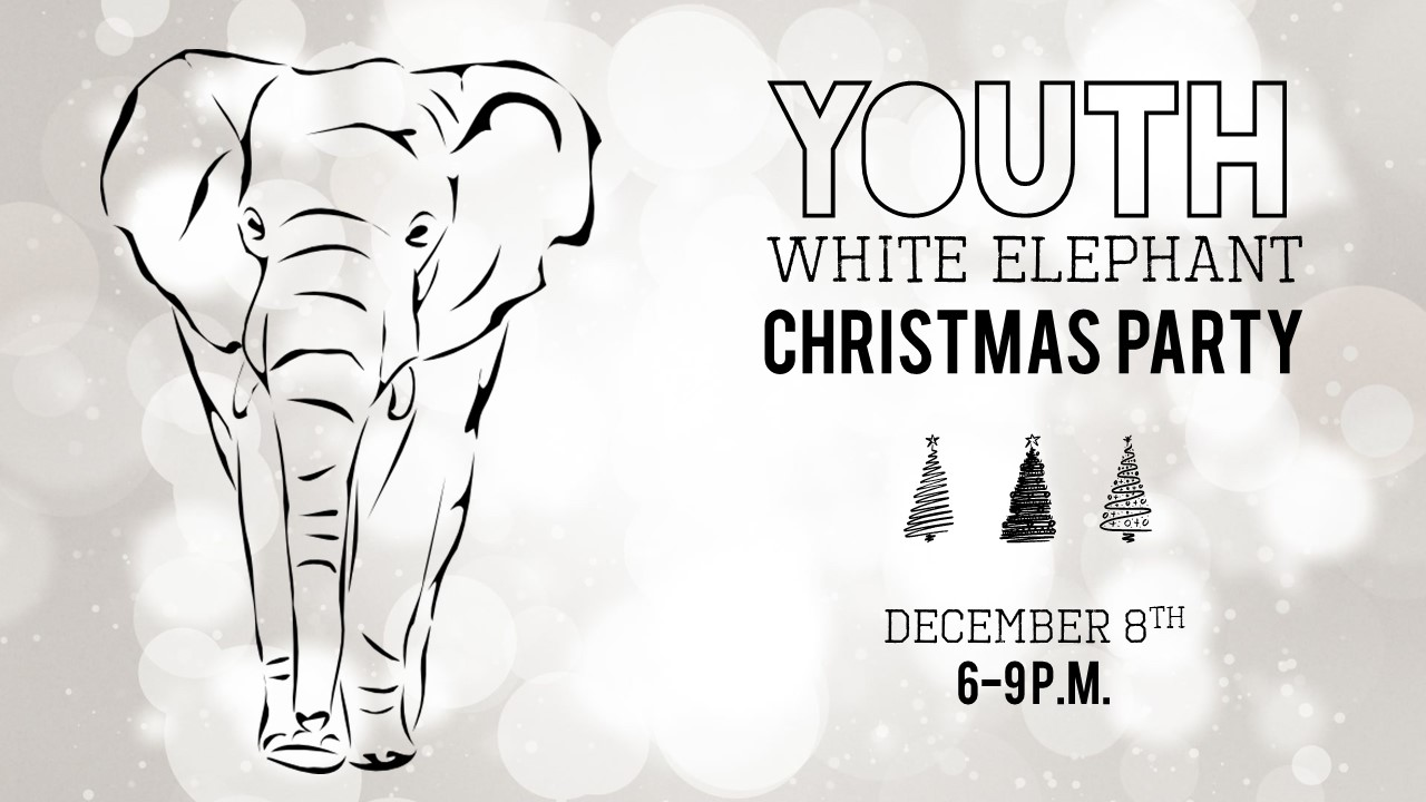 pleasant valley church youth white elephant christmas party - White Elephant Christmas Party