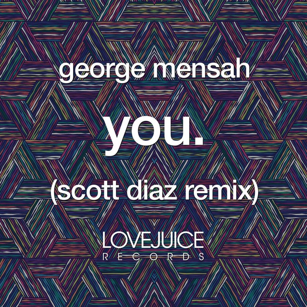 George Mensah You Scott Diaz Remix.jpeg