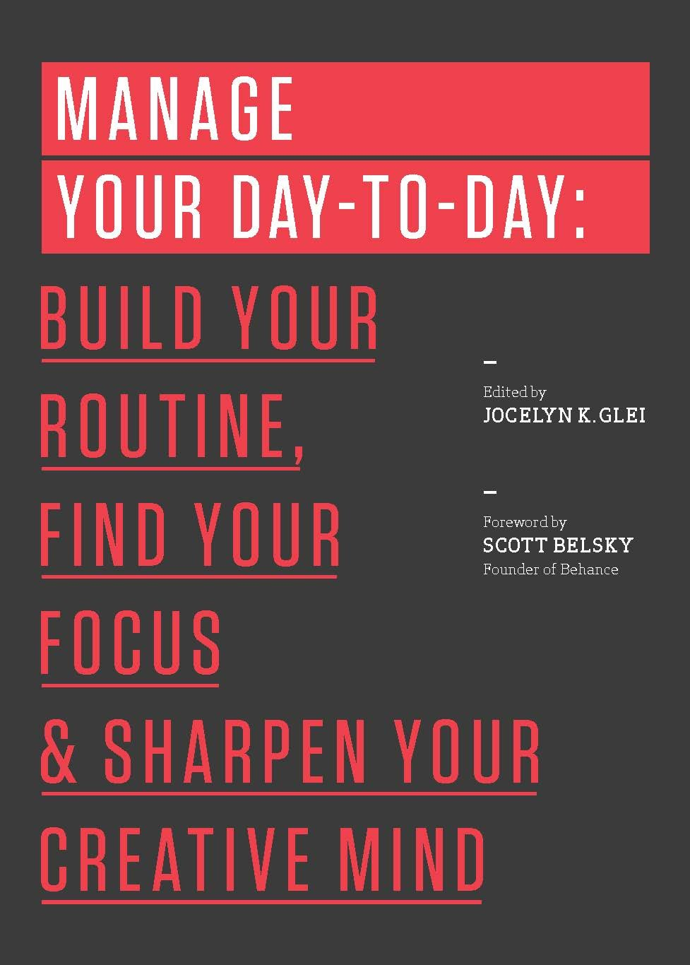 Manage YourDay-To-Day - By Jocelyn K. Glei