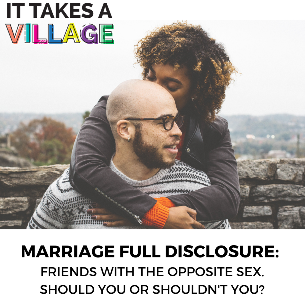 Marriage Full Disclosure: Having Friends of the Opposite Sex