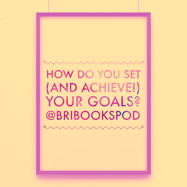 Bri Books Podcast How To Set Goals