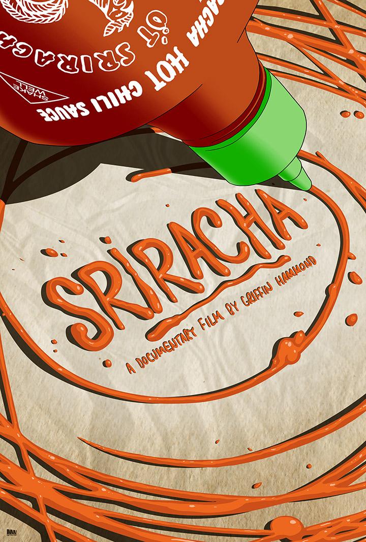 Sriracha Movie Poster. (Photo:Griffin Hammond.)