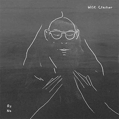 Ry No — Wise Cracker The debut album by Ry No, 8 songs created in Autumn of 2016. Apple Music, Spotify, Soundcloud