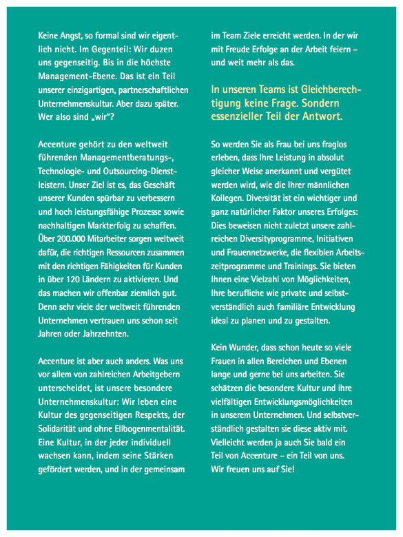 """DIE RICHTIGE SPRACHE UND DEN RICHTIGEN TON EINER COMPANY FINDEN.    """"Gestatten, Accenture."""" Formalitäten sind wichtig.  Wenn es aber darum geht, im Team pragmatisch und zielgerichtet Lösungen zu finden, ist ein positiver freundschaftlicher Umgang angesagt."""