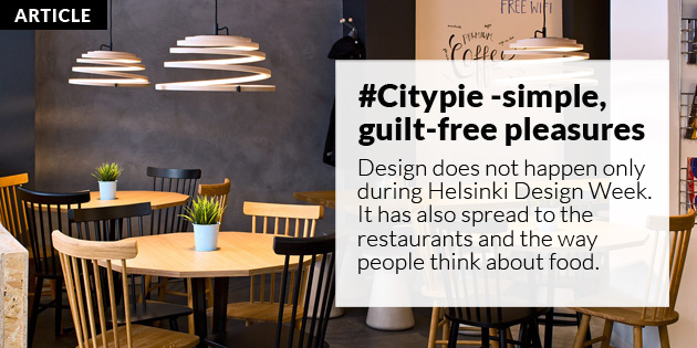 #CITYPIE - Simple guilt-free pleasures HELSINKI THIS WEEK 19.11.2017; Photo: Uzi Varon/ Secto Design