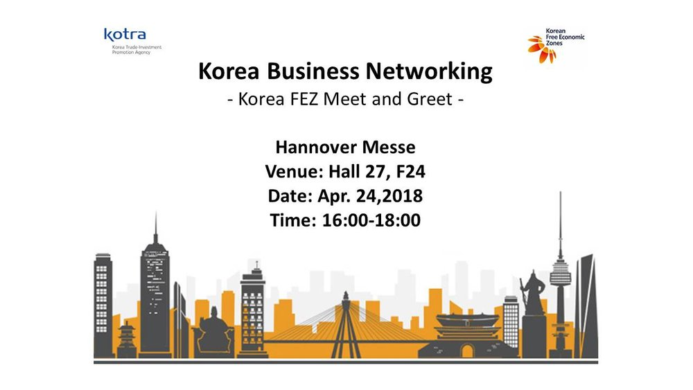 Explore your opportunities in Korea! The Free Economic Zones (FEZ) of Korea invite you to visit our booth and exchange with representatives from Korea over refreshments. The event will feature a cultural performance and traditional Korean food.
