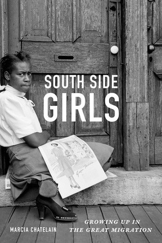 South Side Girls Growing Up In The Great Migration Marcia
