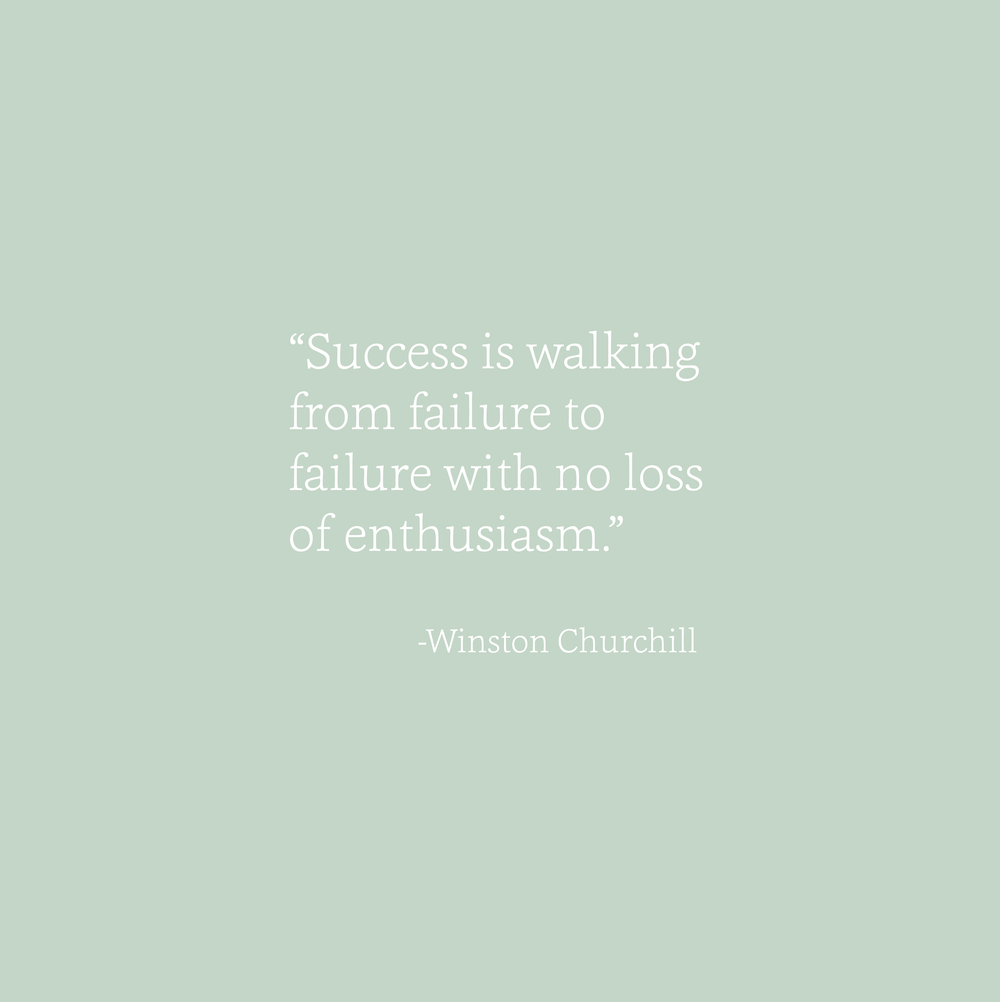 success is walking from failure to failure with no loss of enthusiasm - winston churchill