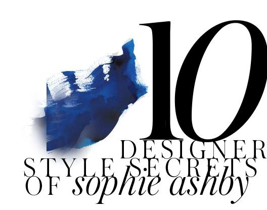 sophie_ashby_top_ten_designer_style_secrets