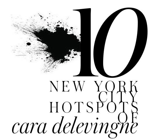 top-10-cara-delevingne-new-york-hotspots