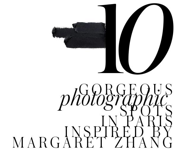 top-10-margaret-zhang-paris-designer-destinations