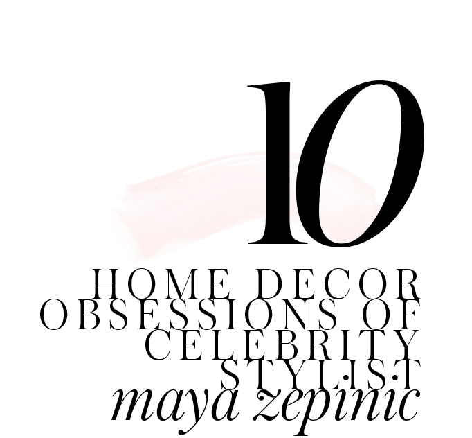 Maya-Zepinic-home-improvement-ideas-celebrity-designers-top-ten-room-decor-essentials
