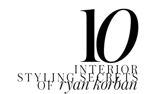 Interior Design Secrets top 10 interior design secrets of ryan korban — the chosen club