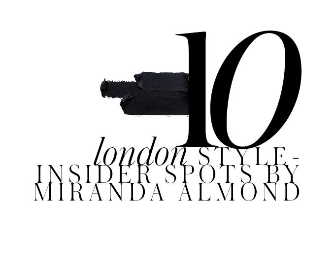 top-10-stylish-places-to-go-in-London-by-miranda-almond