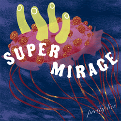 Super Mirage: Pretty Lies (LP)