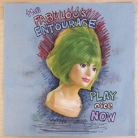 The Fabulous Entourage: Play Nice Now