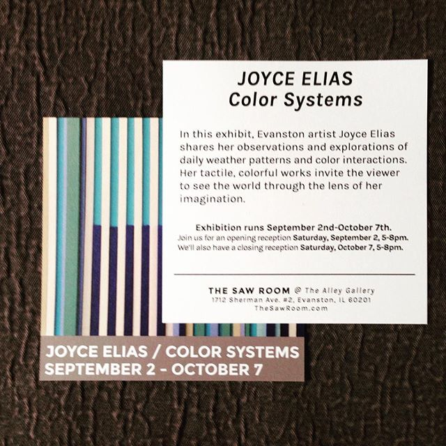 Joyce Elias, Color Systems. The Saw Room, 1712 Sherman Ave. #2, Evanston  60201.  9/2 - 10/7