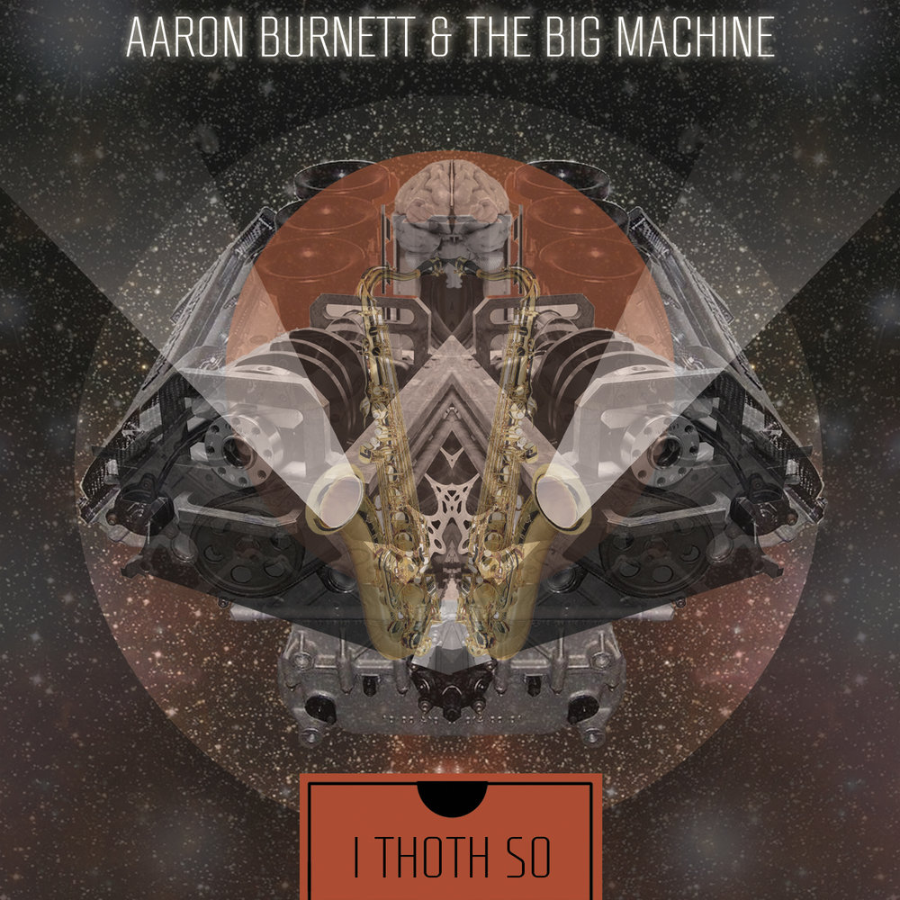 Aaron Burnett & The Big Machine Album Art