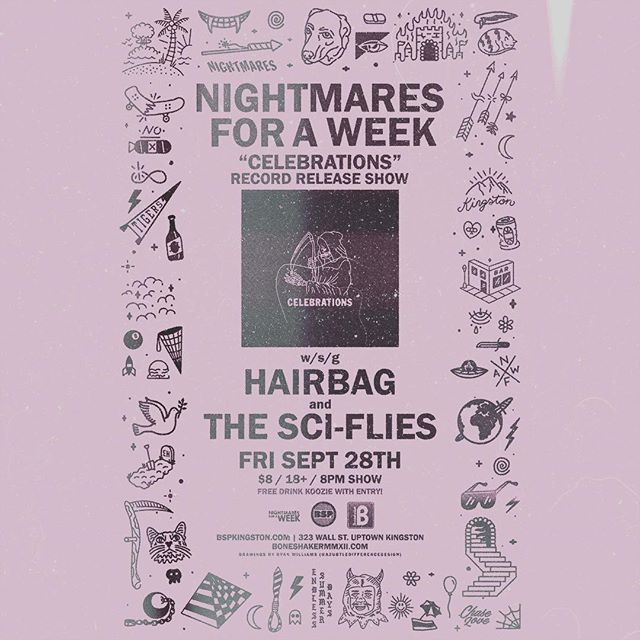 """Join us for the release of Nightmares For A Week's """"CELEBRATIONS"""" Friday, September 28th at BSP Kingston featuring special guests Hairbag and The Sci-Flies. Doors at 7:30, show at 8:00, $8 admission. Free drink koozie with entry! . . . . #nightmaresforaweek #nfawcelebrations #boneshakerrecords #bspkingston #kingstonny #hairbag #thesciflies"""
