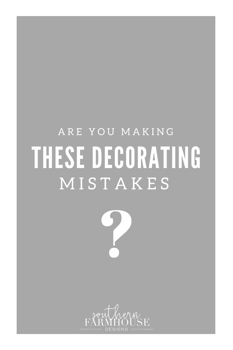 Are you making these decorating mistakes?