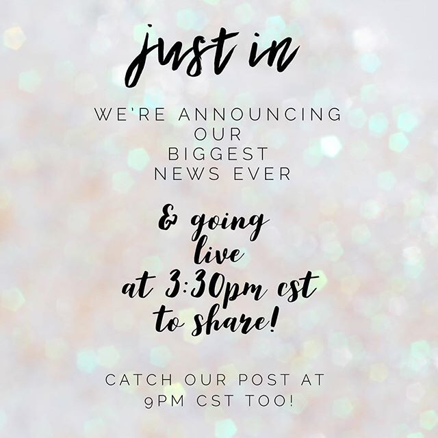 BREAKING NEWS !! We have a HUGE announcement we literally can't wait to share with you!! Tune in live TODAY at 3:30pm CST to hear the big news and catch our post at 9:00pm TONIGHT!