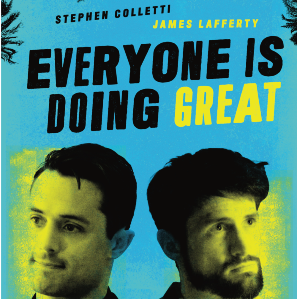 """Everyone is Doing Great"" is a TV Show created by James Lafferty + Stephen Colletti."