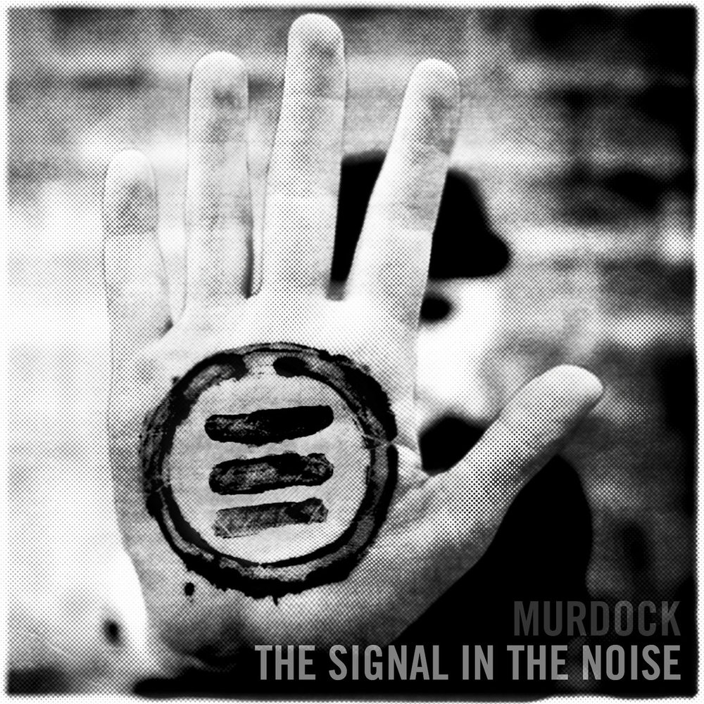 "MURDOCK - ""The Signal In The Noise"""