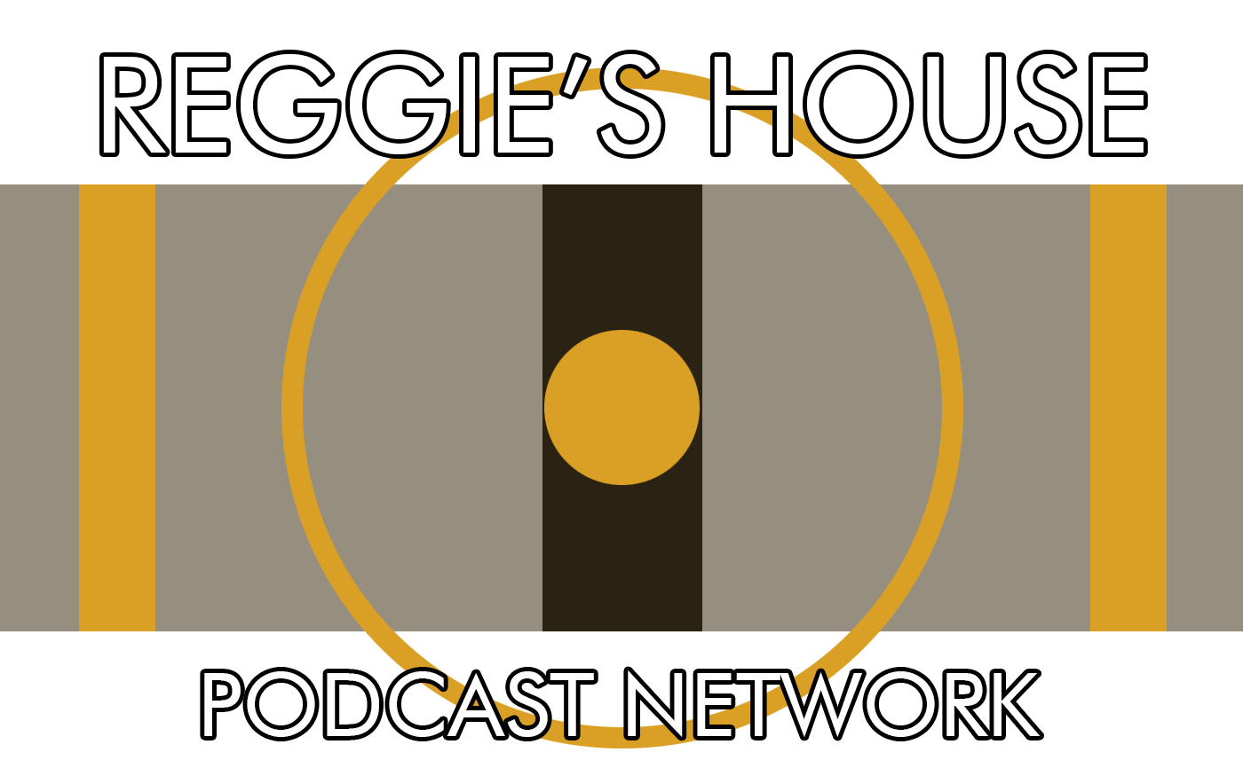 Reggie's House Podcast Network