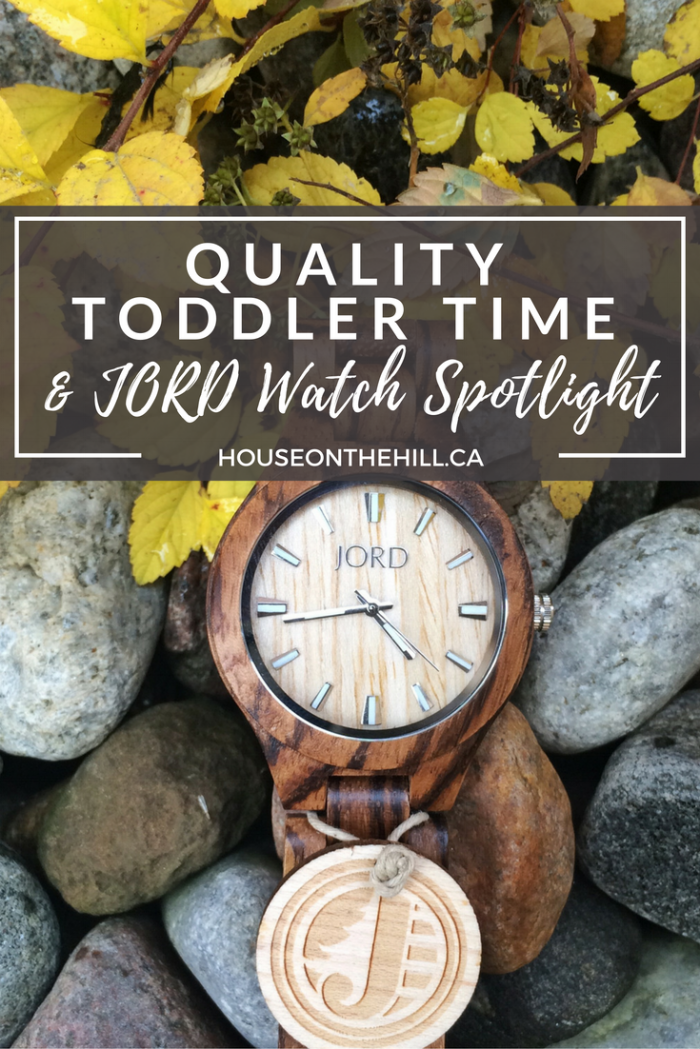 Quality Toddler Time & a JORD Watch Spotlight