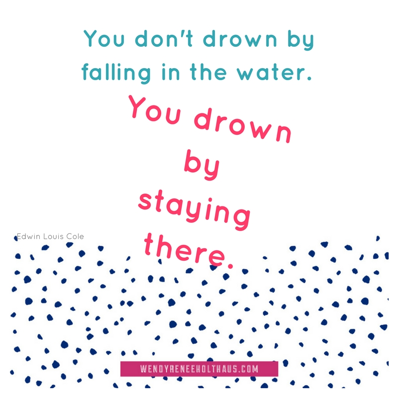 You don't drown byfalling in the water..jpg