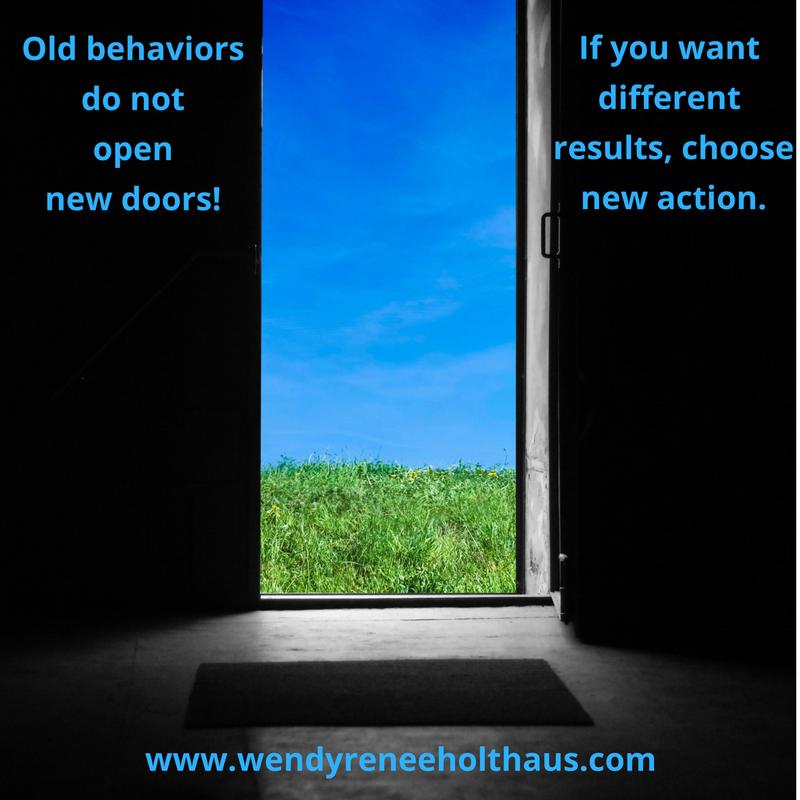 9-28-16 quote Old behaviorsdo notopennew doors!.png