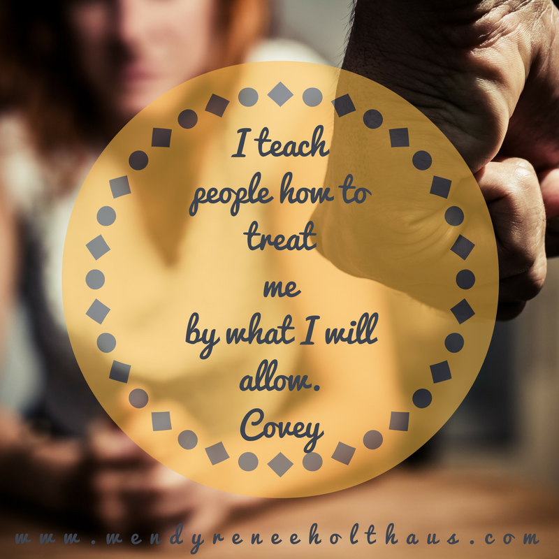 11-1-16 quote I teachpeople how to treat meby what I willallow.Covey.png
