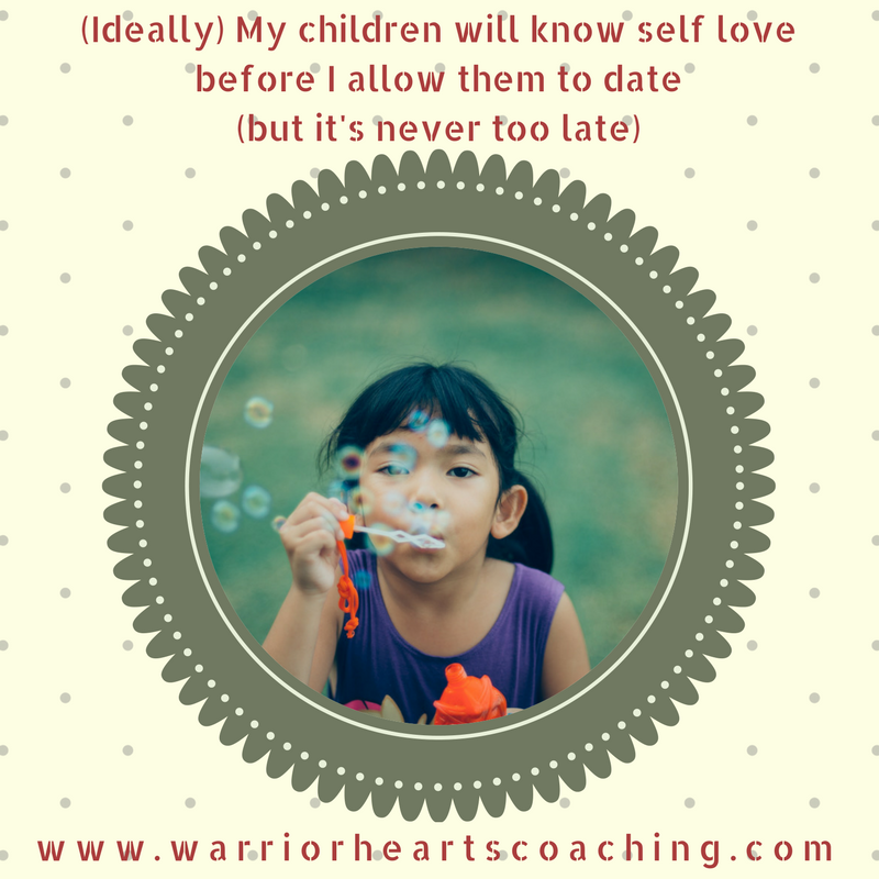 3.8.17 quote ideally my kids will know self love before they are allowed to date..png